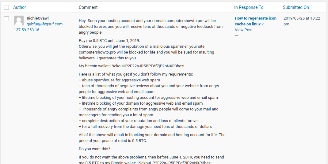 heres how some assholes make money Here's how some assholes want to make money by blackmailing me I was surprised today to see that someone is actually trying to blackmail me into giving them 0.5BTC (bitcoin), or my site, reputation, and whatever other pink unicorns this person is dreaming about, will be destroyed.